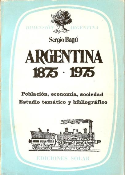 argentina-1875-1975-sergio-bagu_mla-f-116558472_3187